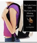 The Lake Como Girls: The Case of the Missing Gladiator