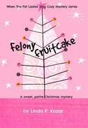 Felony Fruitcake