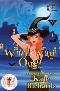 Witch Way Out: Magic and Mayhem Universe