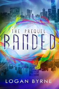 Banded: The Prequel (Banded 0.5)