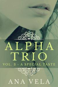 Alpha Trio: Vol. 3 - A Special Taste