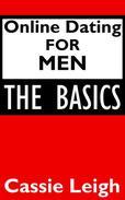 Online Dating for Men: The Basics