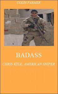 Badass: Chris Kyle, American Sniper