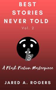 Best Stories Never Told: Volume 2