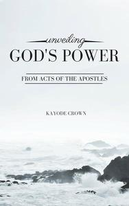 Unveiling God's Power From Acts of the Apostles