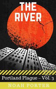 The River (Portland Plague – Vol. 3)