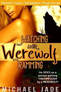 Watching a Hot Werewolf Ramming