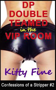 DP Double Teamed in the VIP Room - An Erotic Threesome Sex  Story (Confessions of a Stripper #2)