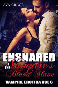 Ensnared by the Vampire's Blood Slave