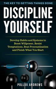 Discipline Yourself