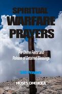 Spiritual Warfare Prayers For Divine Favor And Release Of Detained Blessings