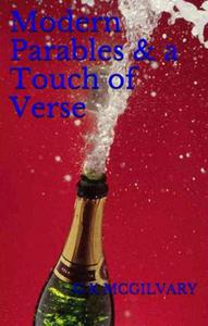 Modern Parables & A Touch of Verse