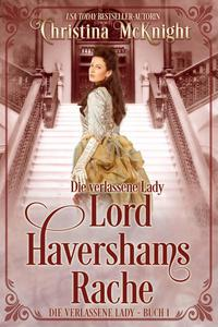 Die verlassene Lady - Lord Havershams Rache