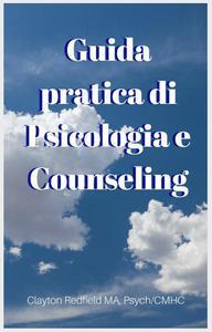 Guida pratica di Psicologia e Counseling