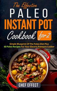 The Effective Paleo Instant Pot Coobook for 2