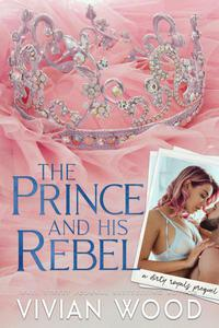 The Prince and His Rebel