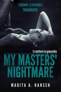 """My Masters' Nightmare Stagione 1, Episodio 3 """"tradimento"""""""
