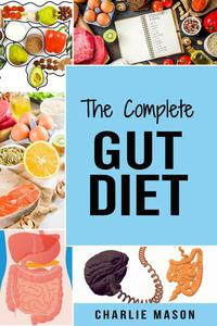 The Complete Gut Diet