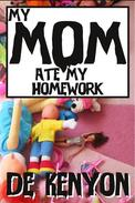 My Mom Ate My Homework