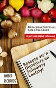 Resepte vir 'n Glutenvry en Suiwelvry Leefstyl
