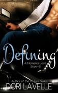 Defining (A Moments Love Story #2)