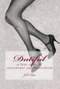 Dutiful: a love story of consensual sadomasochism