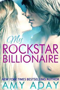 My Rockstar Billionaire (Billionaire Romance #1)