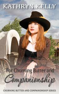 For Churning Butter and Companionship