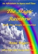 The Magic Rainbow Book One: Escape to Amorica
