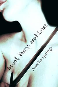 Steel, Fury, and Lust
