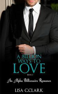 A Billion Ways to Love - Book # 3