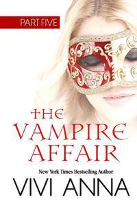 The Vampire Affair: Part Five: Billionaires After Dark