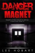 Danger Magnet