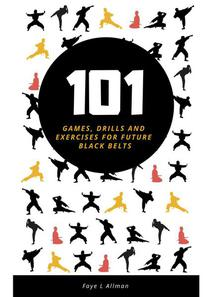 Martial Arts for Children: 101 Games, Drills and Exercises for Future Black Belts