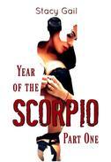 Year of the Scorpio: Part One