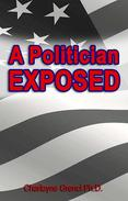 A Politician EXPOSED