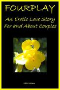 Fourplay: An Erotic Love Story For and About Couples