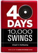 40 Days + 10,000 Swings: A Journal
