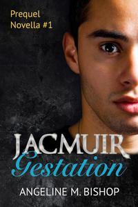 Jacmuir: Gestation