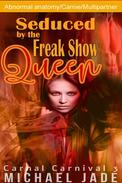 Seduced by the Freak Show Queen