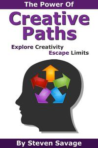 The Power Of Creative Paths: Explore Creativity, Escape Limits