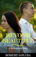 Beyond Beautiful: A Redemption Story