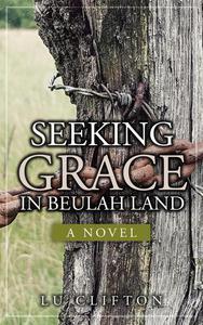 Seeking Grace in Beulah Land