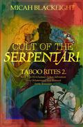 Cult Of The Serpentari: Taboo Rites 2...Book Two of a Fantasy, Action Adventure Story Of Interracial and Bisexual Erotic Romance