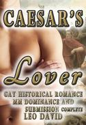 Caesar's Lover (Gay Historical Romance MM Dominance and Submission) Complete