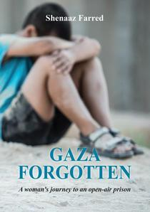Gaza Forgotten - A Woman's Journey to an Open-Air Prison