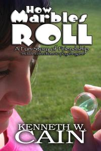 How Marbles Roll: a Fun Story of Friendship
