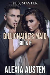 Billionaire's Maid (Book 6)