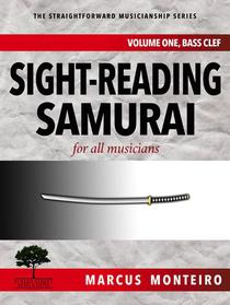 Sight-Reading Samurai, for all musicians [Volume One: Bass Clef]