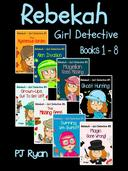 Rebekah - Girl Detective Books 1-8: 8 Book Bundle (The Mysterious Garden, Alien Invasion, Magellan   Goes Missing, Ghost Hunting,Grown-Ups Out To Get Us?!, The Missing Gems + 2 more)